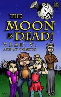 The Moon Is Dead!: A Magical Mystery in an Extraordinary Town!
