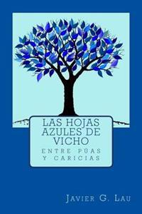 Las Hojas Azules de Vicho: Entre Puas y Caricias