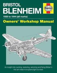 Bristol Blenheim Owners' Workshop Manual - 1935 to 1944 All Marks