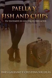 Paella y Fish and Chips. Un Tentempie De Comedia En Tres Actos.