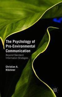 The Psychology of Pro-Environmental Communication