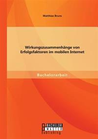 Wirkungszusammenhange Von Erfolgsfaktoren Im Mobilen Internet