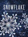 The Snowflake: Winter's Frozen Artistry
