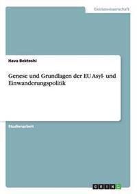 Genese Und Grundlagen Der Eu Asyl- Und Einwanderungspolitik