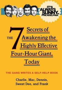 Its always sunny in philadelphia - the 7 secrets of awakening the highly ef