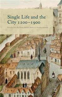 Single Life and the City 1200-1900