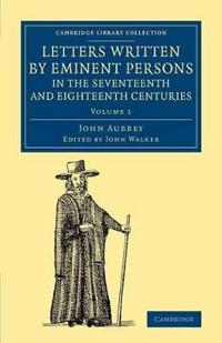 Letters Written by Eminent Persons in the Seventeenth and Eighteenth Centuries 2 Volume Set Letters Written by Eminent Persons in the Seventeenth and Eighteenth Centuries