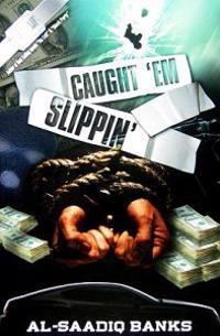 Caught Em Slippin