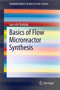 Basics of Flow Microreactor Synthesis