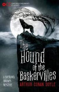 Oxford childrens classics: the hound of the baskervilles