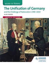 Unification of Germany & the Challenge of Nationalism, 1789-1919