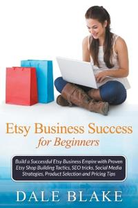 Etsy Business Success for Beginners