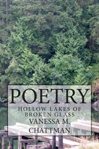 Poetry: Hollow Lakes of Broken Glass