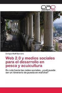 Web 2.0 y Medios Sociales Para El Desarrollo En Pesca y Acuicultura