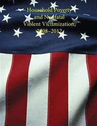 Household Poverty and Nonfatal Violent Victimization, 2008 - 2012