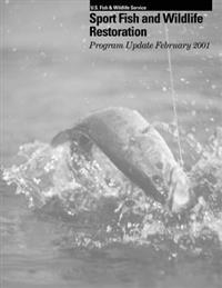 Sport Fish and Wildlife Resoration: Program Update February 2001