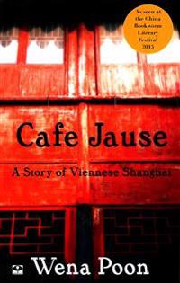 Cafe Jause: A Story of Viennese Shanghai
