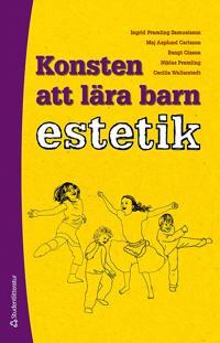 Konsten att lära barn estetik - En utvecklingspedagogisk studie av barns kunnande
