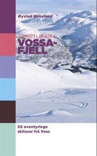 Toppturar i Vossafjell; 50 eventyrlege skiturar frå Voss