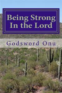 Being Strong in the Lord: Being in Position to Withstand the Enemy's Devices