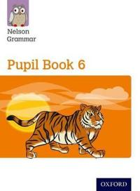 Nelson Grammar: Pupil Book 6 (Year 6/P7) Pack of 15
