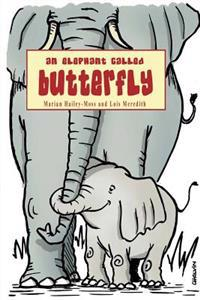 An Elephant Called Butterfly