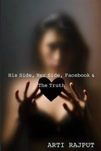 His Side, Her Side, Facebook & the Truth