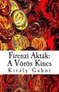 Firenzi Aktak: A Voros Kincs