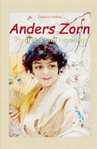 Anders Zorn: Paintings and Drawings