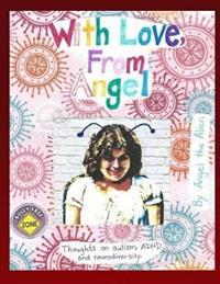 With Love, from Angel: Thoughts on Autism, ADHD and Neurodiversity