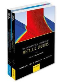 The Thermophysical Properties of Metallic Liquids: THERMO PROP METALL LIQUID PCK