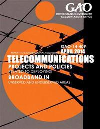 Telecommunications Projects and Policies Related to Deploying Broadband in Unserved and Underserved Areas