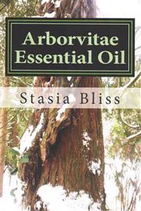Arborvitae Essential Oil: The Generous Tree of Life