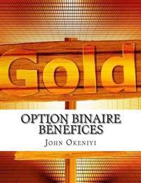 Option Binaire Bénéfices: Comment Vous Pouvez Faire de $20000 Par Mois