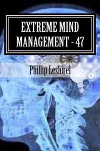 Extreme Mind Management - Experiment 47: X M M-47