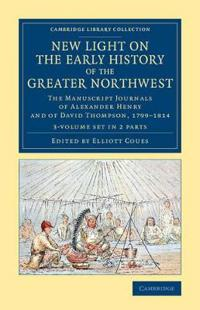 New Light on the Early History of the Greater Northwest 2 Volume Set