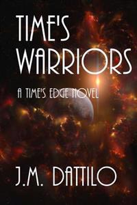 Time's Warriors: A Time's Edge Novel