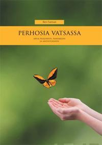 Perhosia vatsassa