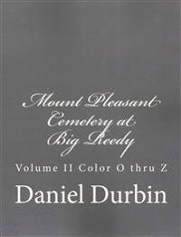 Mount Pleasant Cemetery at Big Reedy: Volume II Color O Thru Z