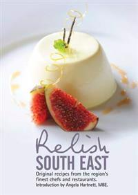 Relish South East: Original Recipes from the Region's Finest Chefs and Restaurants