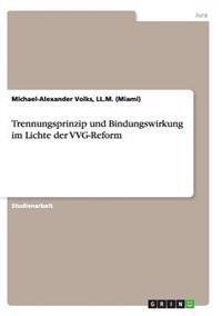 Trennungsprinzip Und Bindungswirkung Im Lichte Der Vvg-Reform