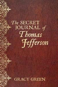 The Secret Journal of Thomas Jefferson