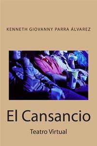 El Cansancio: Teatro Virtual