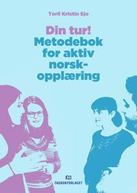 Din tur! Metodebok for aktiv norskopplæring - Toril Kristin Sjo | Ridgeroadrun.org