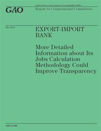 Export-Import Bank: More Detailed Information about Its Jobs Calculation Methodology Could Improve Transparency