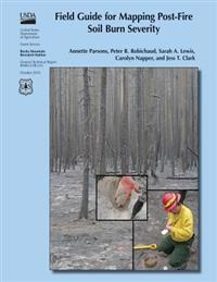 Field Guide for Mapping Post-Fire Soil Burn Severity