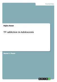 TV Addiction in Adolescents
