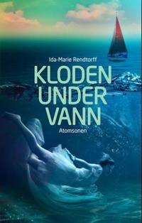 Atomsonen (Kloden under vann 2) - Ida-Marie Rendtorff | Ridgeroadrun.org