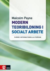 Modern teoribildning i socialt arbete : Fjärde internationella utgåvan