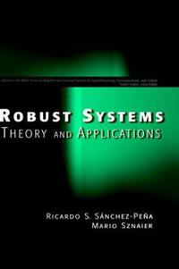 Robust Systems Theory and Applications